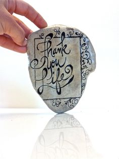 Thank You Life!    Hand Painted Tumbled Texas Hill Country Spring-fed Creek Stones Here is a piece of Texas hill country heaven. This rock was found on