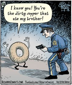 Mystery Fanfare: Cartoon of the Day: Dirty Copper Far Side Cartoons, Funny Cartoons, Funny Jokes, Hilarious, Cop Jokes, Super Funny Quotes, Funny Picture Quotes, Funny Pictures, Cops Humor