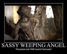 """It's funny because just last night I was watching this episode and thinking """"that is the sassiest Weeping Angel I have ever seen"""""""