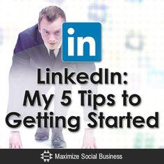 LinkedIn: My 5 Tips...