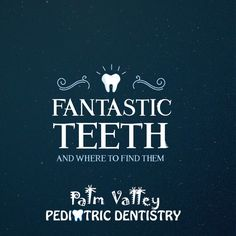WHEN IT COMES TO fantastic teeth and where to find them, we've got you covered!  Palm Valley Pediatric Dentistry  www.pvpd.com #parenting #dentistry #health #dental #healthcare #teeth #dentist #smile #SaturdayMorning #diet #exercise #motivation #healthy