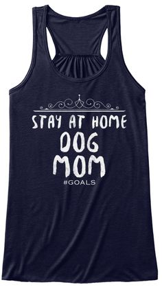 0c49665d0 Stay At Home Dog Mom #Goals Midnight Women's Tank Top Front 15 Dogs, Dog