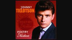From 1961 and Johnny Tillotson - 'Poetry In Motion' -- it went to No 2 for him