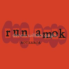 run amok - aotearoa - T-Shirts & Hoodies by dennis william gaylor, custom illustrated posters, prints, tees. Unique bespoke designs by dennis william gaylor .:: watersoluble ::.