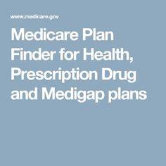 Medicare Plan Finder for Health, Prescription Drug and Medigap plans