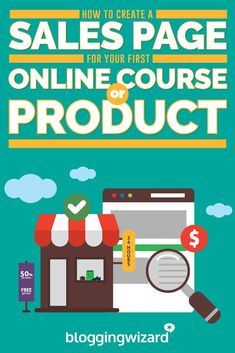 How To Create A Sales Page For Your First Online Course Or Product // Blogging Wizard