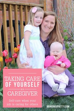 Tips for taking care of yourself as a caregiver. http://www.bringingupbetty.com #specialneedsparenting