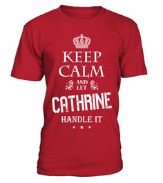 # CATHRINE KEEP CALM AND HANDEL IT .  CATHRINE KEEP CALM AND HANDEL IT  A GIFT FOR A SPECIAL PERSON  It's a unique tshirt, with a special name!   HOW TO ORDER:  1. Select the style and color you want:  2. Click Reserve it now  3. Select size and quantity  4. Enter shipping and billing information  5. Done! Simple as that!  TIPS: Buy 2 or more to save shipping cost!   This is printable if you purchase only one piece. so dont worry, you will get yours.   Guaranteed safe and secure checkout…