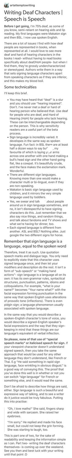 As someone who's semi-fluent in ASL, the whole part about ASL and sign in general being an actual language is so true! Our school had to argue about it for it to be counted as a foreign language.