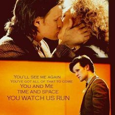 The relationship of The Doctor & River Song makes me happy & Sad.