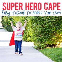 Super Hero Cape! Use this easy tutorial to make one for your little hero! It will be love at first flight! :)