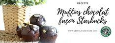 Recette : Muffins chocolat façon Starbucks – lesfoliesdeimane
