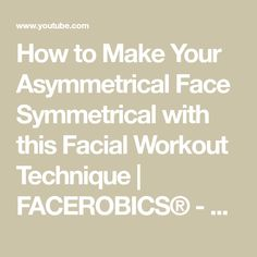 How to Make Your Asymmetrical Face Symmetrical with this Facial Workout Technique Face Exercises, Anti Aging Facial, How To Get, Make It Yourself, Workout, Check, Youtube, Work Out
