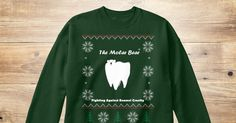 Discover Molar Bear Sweatshirt only on Teespring - Free Returns and 100% Guarantee - Sippin' on some hot chocolate -the molar bear...