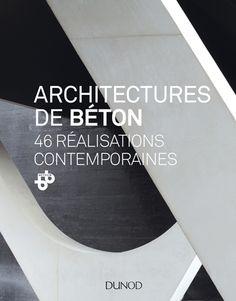 Architectures de béton, un état des lieux inédit - Livre Architectures de beton - ByBéton Playlists, Contemporary, Engine, Livres, Search