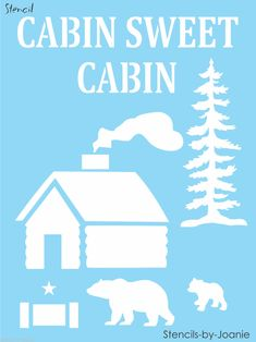Joanie Stencil Cabin Sweet Lodge Look Wilderness Bear Cub Rustic Pine Tree Signs Chalk Crafts, Survival Project, Lodge Look, Survival Items, Bear Cubs, Pine Tree, Diy Canvas, Photo Canvas, Signs
