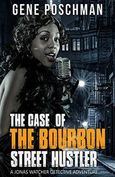 The Case of the Bourbon Street Hustler: A Jonas Watcher D...