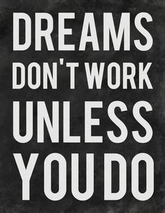 Dreams Don't Work Unless You Do  -  Art Print by Kimsey Price