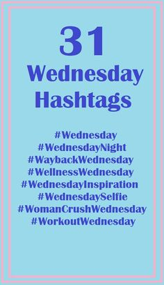 31 Wednesday Hashtags to Use on Instagram and Twitter |   Instagram Marketing, #blogging , Instagram tips, #tagsforlikes , social media marketing , how to blog, get more likes, Instagram hashtags #Instagramhashtags