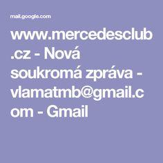 www.mercedesclub.cz - Nová soukromá zpráva - vlamatmb@gmail.com - Gmail
