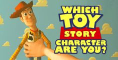 "Which ""Toy Story"" Character Are You?  You're Woody! You're brave, loyal, and the greatest problem solver of all problem solvers. You love adventure, but not as much as you love your friends. Anyone would be lucky to have you in their life."