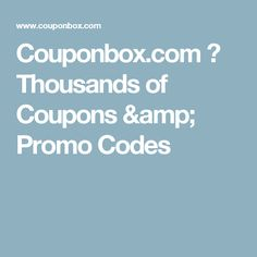 Couponbox.com ≫ Thousands of Coupons & Promo Codes Back To School Deals, All Coupons, Code Free, Discount Coupons, Coupon Deals, Coupon Codes, Coding, Good Things, Amp