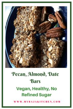 Pecan, Almond, Date Bars; Vegan, Real Food, Delicious - My Baja Kitchen Vegan Mexican Recipes, Real Food Recipes, Vegan Recipes, Healthy Desserts, Healthy Cooking, Brunch Recipes, Breakfast Recipes, Date Bars, Sans Gluten