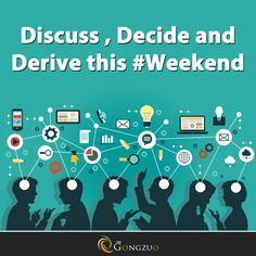 Make this #weekend a #startup weekend!  Sign up at the https://www.thegongzuo.com and get to work on some #amazing ideas. Discuss , Decide and Derive this weekend