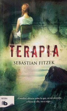Reseña: Terapia - Sebastian Fitzek → http://www.amantedeloslibros.com.ve/2015/01/resena-terapia-sebastian-fitzek.html #Reseña