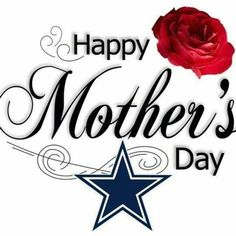 Happy Mothers Day to all the Cowboys mommies! Mothers Day Qoutes, Happy Mothers Day Pictures, Happy Mother Day Quotes, Dallas Cowboys Quotes, Dallas Cowboys Pictures, Dallas Cowboys Football, Dallas Cowboys Happy Birthday, Happy Birthday Notes, Birthday Wishes