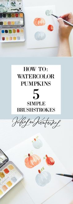 How To: Watercolor Pumpkins (In 5 Simple Brushstrokes)