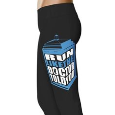 Run Like The Doctor Told You Leggings