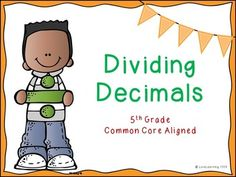 Dividing Decimals Lesson  This 30 slide PowerPoint presentation teaches students how to multiply decimals using decimal models and the standard algorithm.   The lessons build upon each other so that students master one concept before moving on to the next. I recently finished this lesson with my own students and I can vouch for its success! Common Core Aligned: 5.NBT.B.7