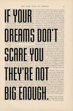 If your dreams don't scare you...    Sometimes people fault me for admitting my fears and sometimes the praise me.    Fear of Success or Fear of Failure - if you are pursing something BIG, you should feel them.    Don't let fear stop you, but do let fear be your compass!    www.LoriBallen.com