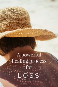 A powerful healing process for loss
