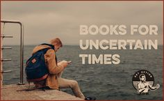 The Best Books to Read in Uncertain Times | The Art of Manliness