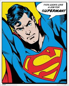 """Superman - Quote """"This looks like a job for Superman!"""""""