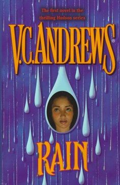 Rain-love all v.c. andrews books No money right now for new book so I am starting to re-read some of my V.C. Andrews books :-)