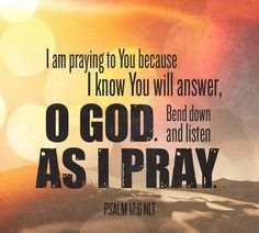 """Psalm """"A Prayer of David"""" Many people """"pray,"""" but have don't really know how it all works, or if it really works. David, however, was… Inspirational Bible Quotes, Faith Quotes, Positive Quotes, Gratitude Quotes, Prayer Verses, Bible Verses, Scriptures, Prayer Quotes, Psalm 17"""