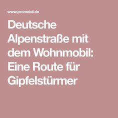 Deutsche Alpenstraße mit dem Wohnmobil: Eine Route für Gipfelstürmer