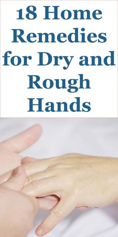 18 Effective Home Remedies For Dry And Rough Hands: This Article Discusses Ideas… Dry Hands Remedy, Dry Skin Remedies, Home Remedies, Health Remedies, Herbal Remedies, Natural Remedies, Dry Cracked Hands, Cracked Skin, Cracked Fingertips