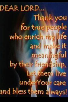 Prayer for friends; makes me think of a certain someone :) Friends are blessings