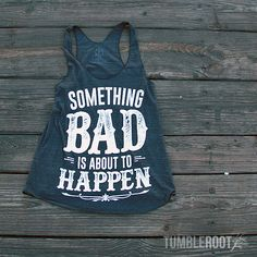 Adorable Something Bad tank top by TumbleRoot. Perfect for your next country music festival! // tumbleroot.com