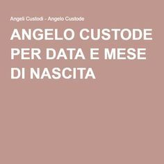 ANGELO CUSTODE PER DATA E MESE DI NASCITA