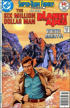 Super-Team Family: The Lost Issues!: The Six Million Dollar Man on the Planet of the Apes