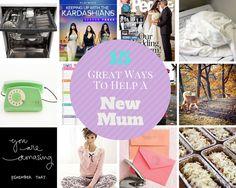 15 Great Ways To Help A New Mum - Go Ask Mum #newmum #parenting #baby #newborn