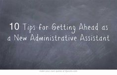 10 Tips for Getting Ahead as a New Administrative Assistant