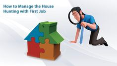 How to Manage the House Hunting with First Job