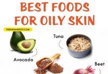 Foods That Prevent Oily Skin – What To Eat If You Have Oily Skin