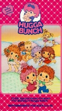 Hugga bunch - I had the purple doll; the movie scared me to death (but I watched it 1zillion times anyway!)